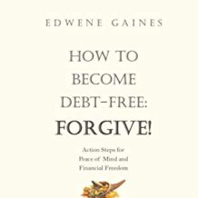 How To Become Debt-Free: Forgive!